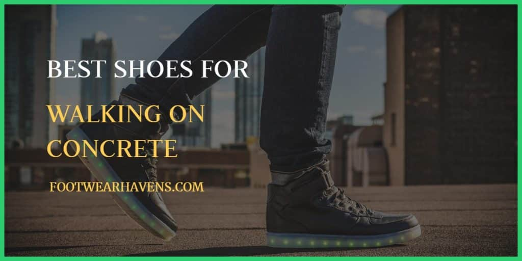 d84dee0f4710 11 Best Shoes for Walking on Concrete All Day in 2019