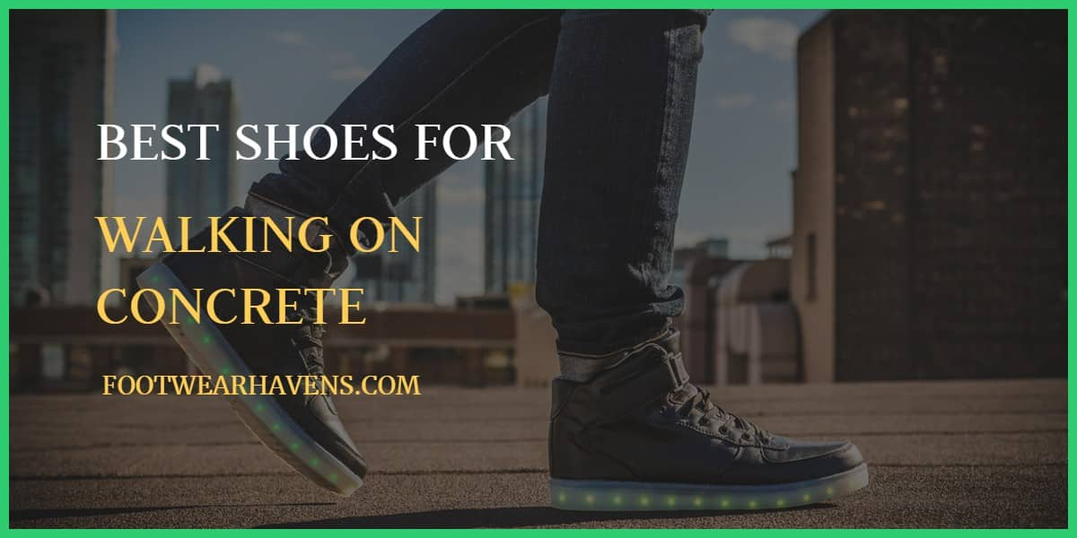 11 Best Shoes For Standing And Walking