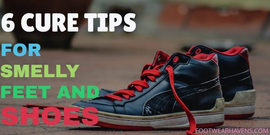 6 Cure Tips for Smelly Feet and Shoes