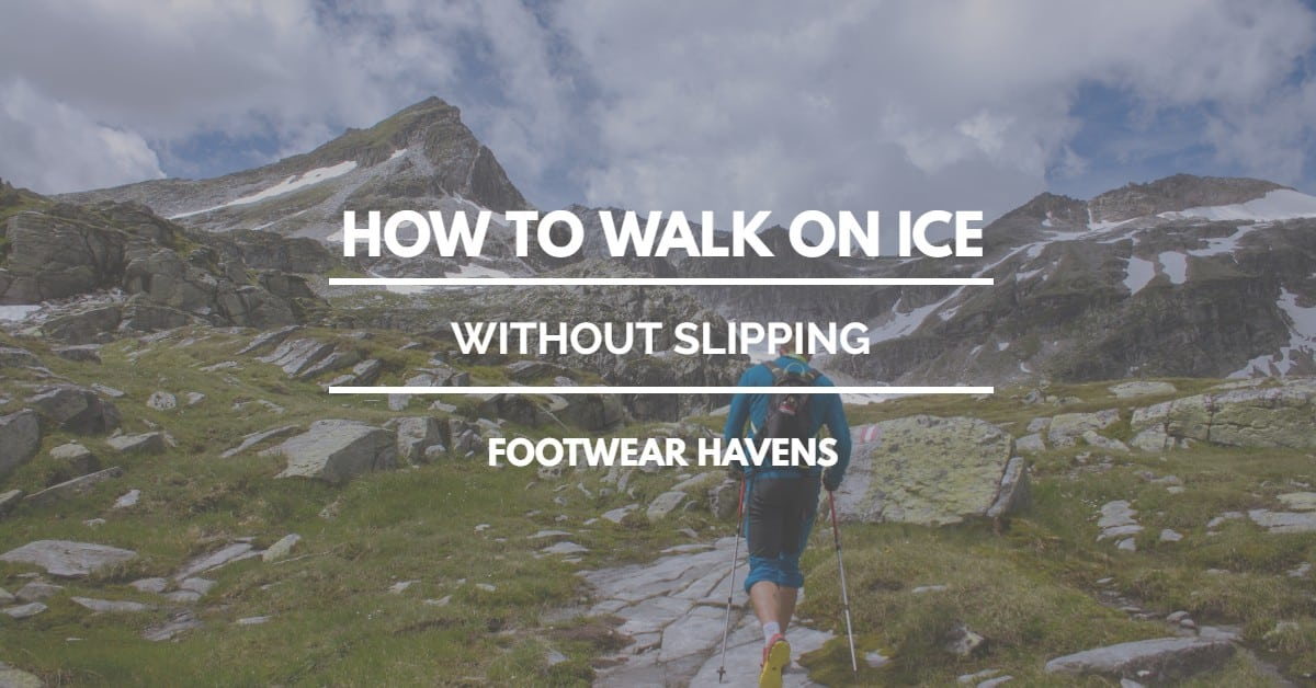 how to walk on ice without slipping or falling