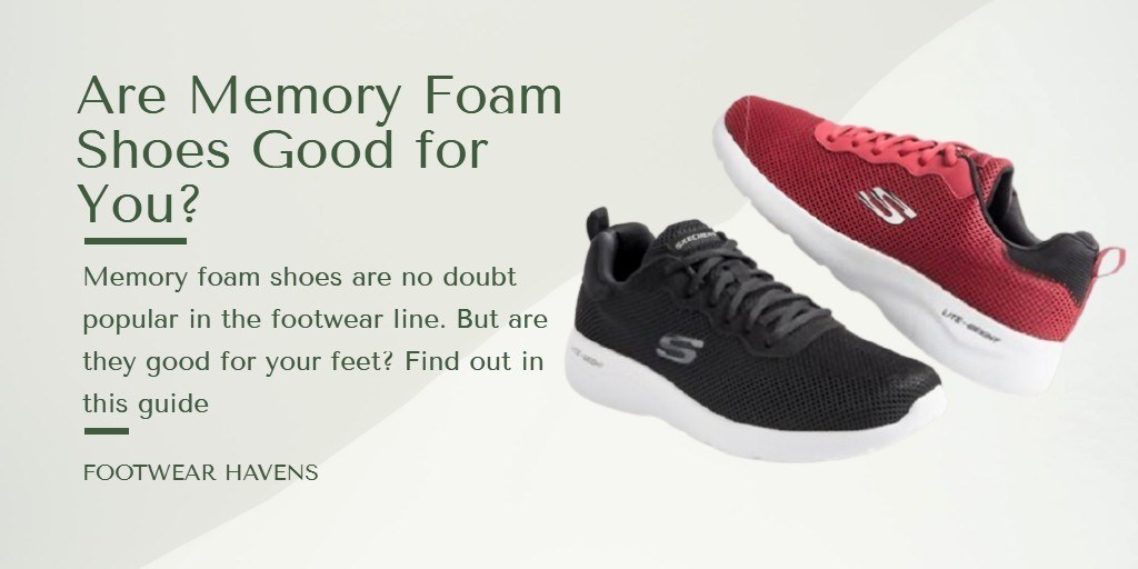 are memory foam shoes good